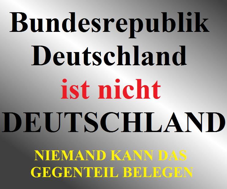Die BRD ist nicht Deutschland