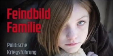 Systematische Zerstörung der Familien!