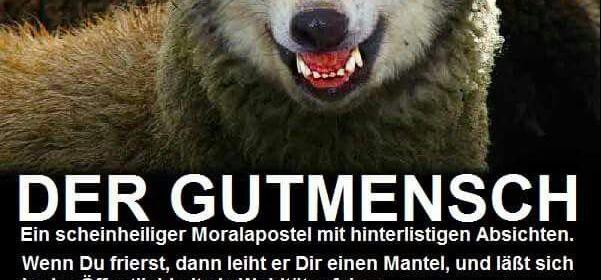 Der Gutmensch ist ein Wolf im Schafspelz