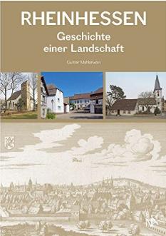 Rheinhessen 1816 bis 2016 Die Landschaft Die Menschen Gunter Mahlerwein